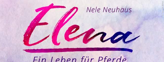 Elena - Ein Leben für Pferde von Neue Neuhaus